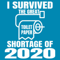 I survived the TP shortage of 2020 - HD Cotton Short Sleeve T-Shirt Design